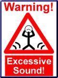 Excessive sound